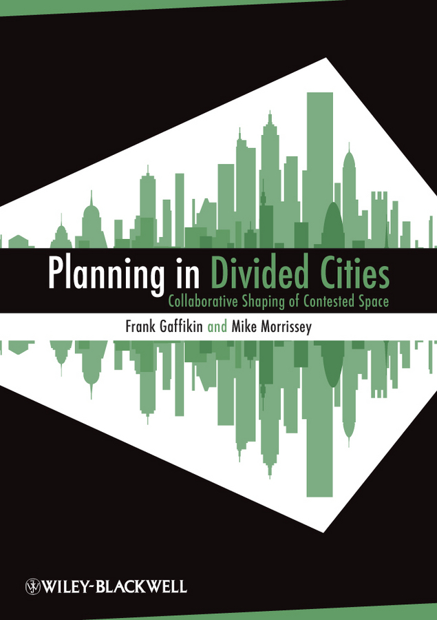 Gaffikin Frank Planning in Divided Cities urbanization and urban environmental challenges