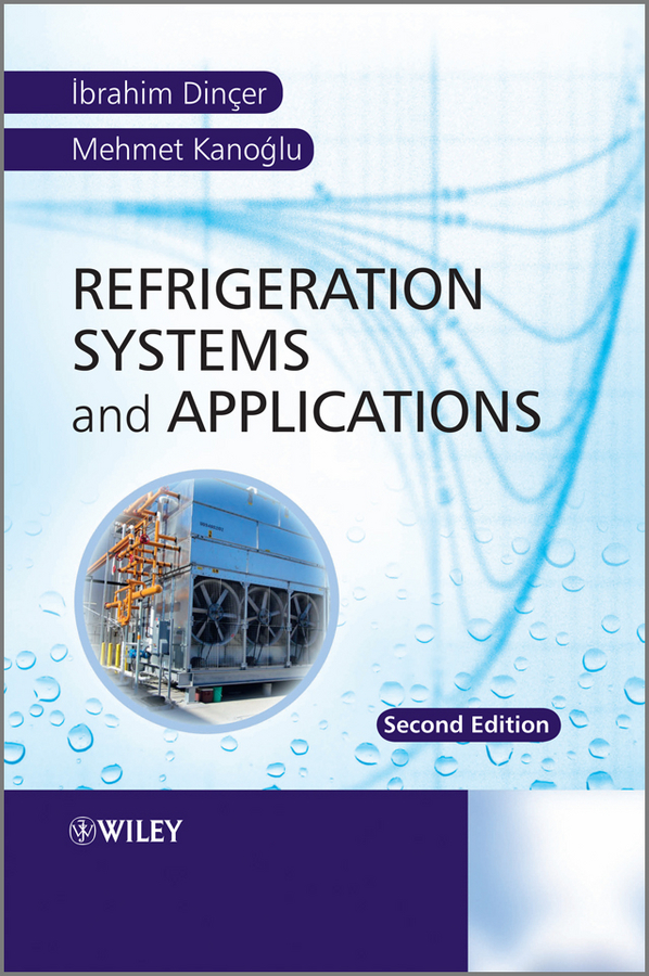 Kanoglu Mehmet Refrigeration Systems and Applications
