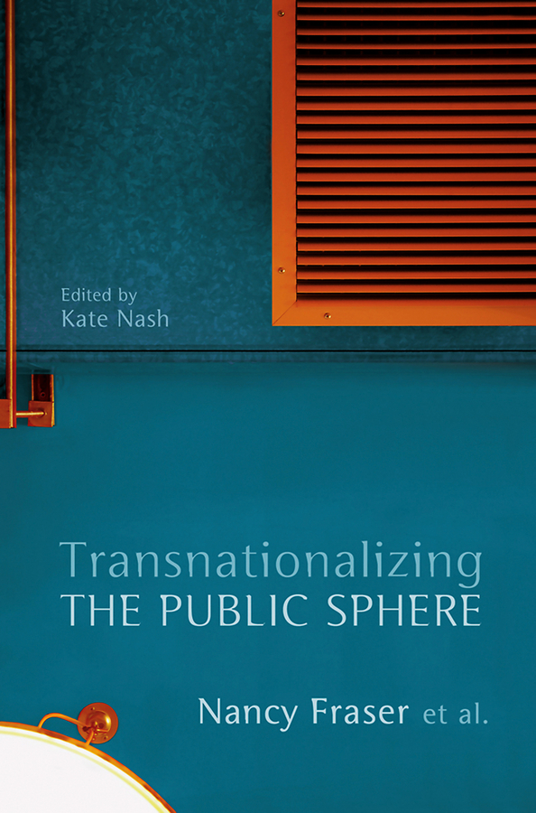 Fraser Nancy Transnationalizing the Public Sphere