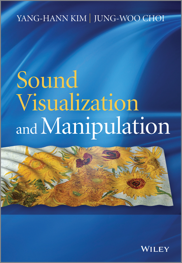 Choi Jung-Woo Sound Visualization and Manipulation real time gpu based 3d ultrasound reconstruction and visualization