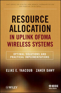 Yaacoub Elias - Resource Allocation in Uplink OFDMA Wireless Systems. Optimal Solutions and Practical Implementations
