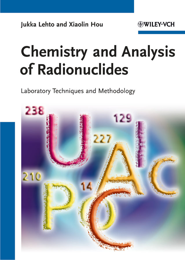 Hou Xiaolin Chemistry and Analysis of Radionuclides. Laboratory Techniques and Methodology laboratory techniques in organic chemistry