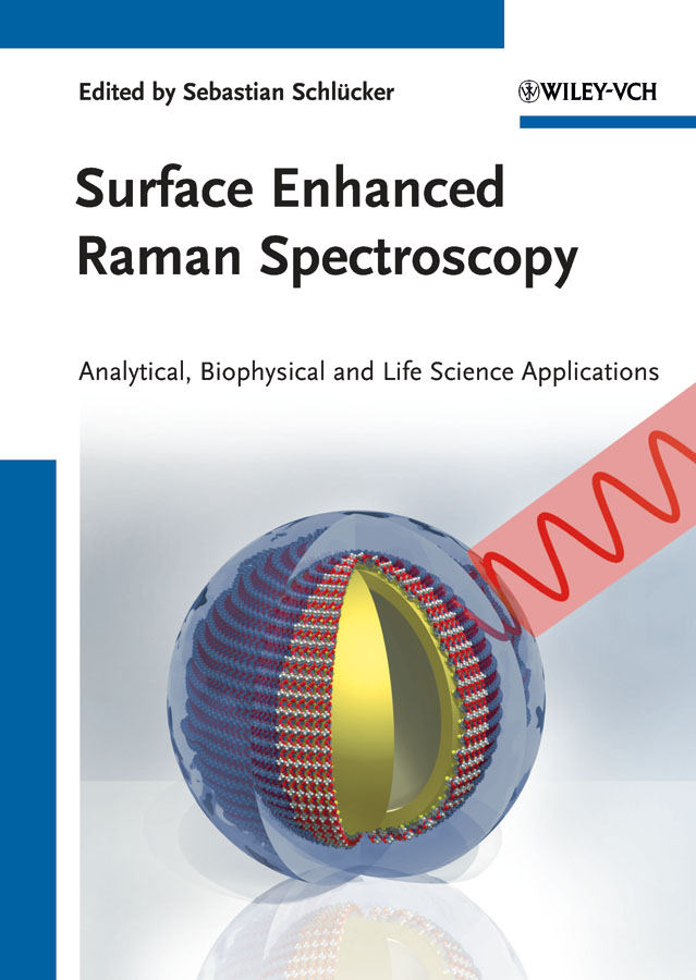 Kiefer Wolfgang Surface Enhanced Raman Spectroscopy. Analytical, Biophysical and Life Science Applications solving problems in analytical chemistry