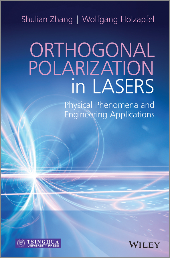 Zhang Shulian Orthogonal Polarization in Lasers. Physical Phenomena and Engineering Applications ISBN: 9781118346518 no name верона 3