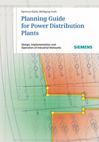 Fruth Wolfgang - Planning Guide for Power Distribution Plants. Design, Implementation and Operation of Industrial Networks