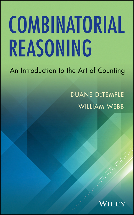 DeTemple Duane Combinatorial Reasoning. An Introduction to the Art of Counting the art of movement alternative ways to conceptualize concepts