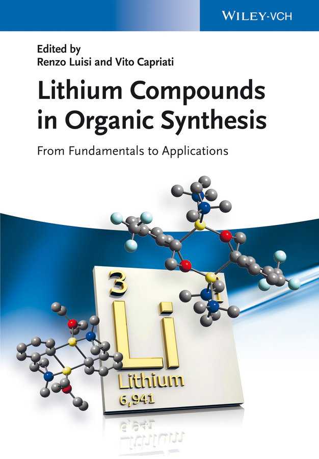 Capriati Vito Lithium Compounds in Organic Synthesis. From Fundamentals to Applications crystal structure prediction and energy landscapes of binary compounds