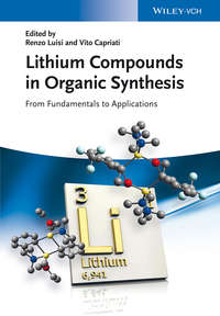 Capriati Vito - Lithium Compounds in Organic Synthesis. From Fundamentals to Applications