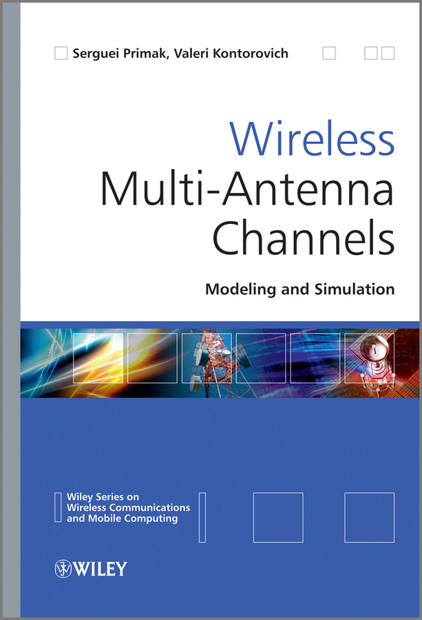 Primak Serguei Wireless Multi-Antenna Channels. Modeling and Simulation ISBN: 9781119954712 estimation of linear models under heteroscedasticity
