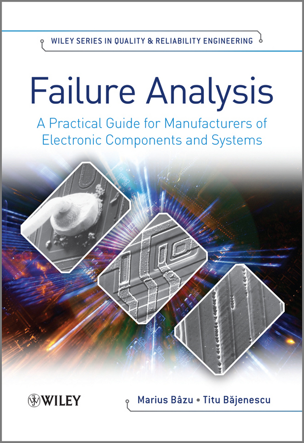 Bazu Marius Failure Analysis. A Practical Guide for Manufacturers of Electronic Components and Systems optimization methods of electrical distribution systems using ga