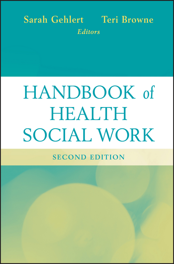 Gehlert Sarah Handbook of Health Social Work joan orme david shemmings developing research based social work practice
