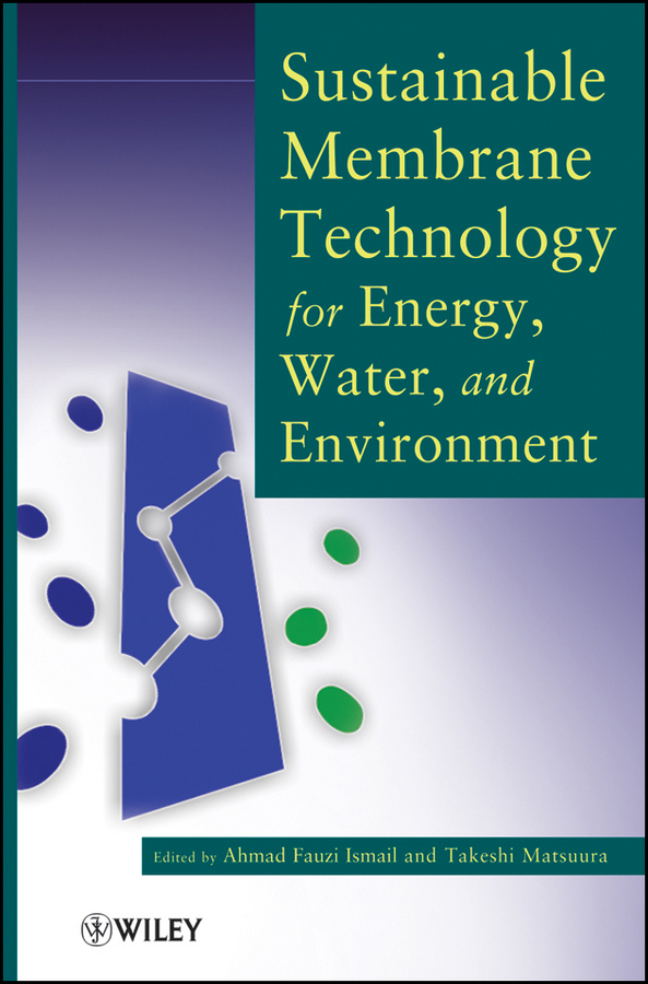 Ismail Ahmad Fauzi Sustainable Membrane Technology for Energy, Water, and Environment ISBN: 9781118190173 bonas 200 series membrane switch bonas membrane keypad for machine repair have in stock