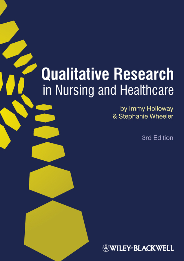 Holloway Immy Qualitative Research in Nursing and Healthcare ISBN: 9781444315363 atypical employment practices a qualitative investigation