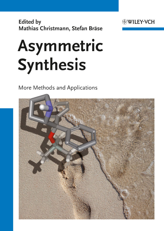Bräse Stefan Asymmetric Synthesis II. More Methods and Applications