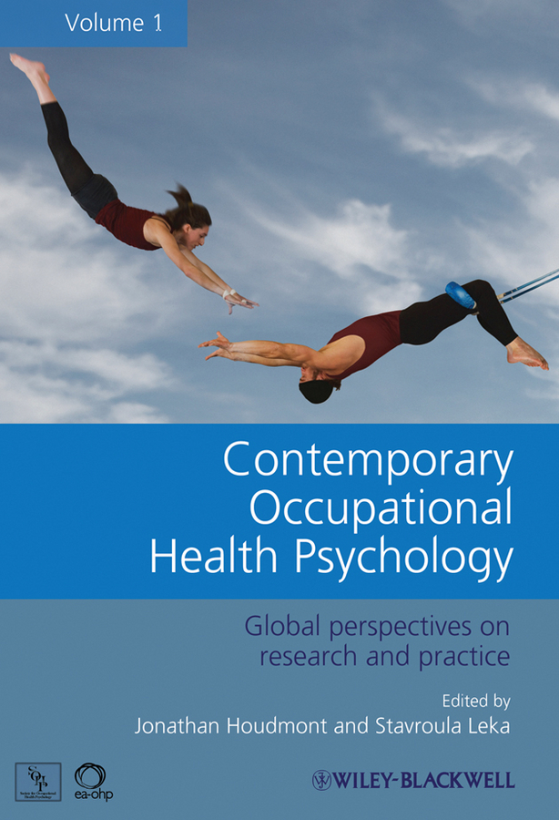 Leka Stavroula Contemporary Occupational Health Psychology. Global Perspectives on Research and Practice, Volume 1 leka stavroula contemporary occupational health psychology global perspectives on research and practice volume 1