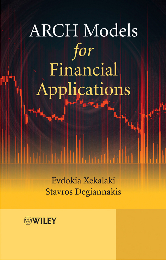 Xekalaki Evdokia ARCH Models for Financial Applications