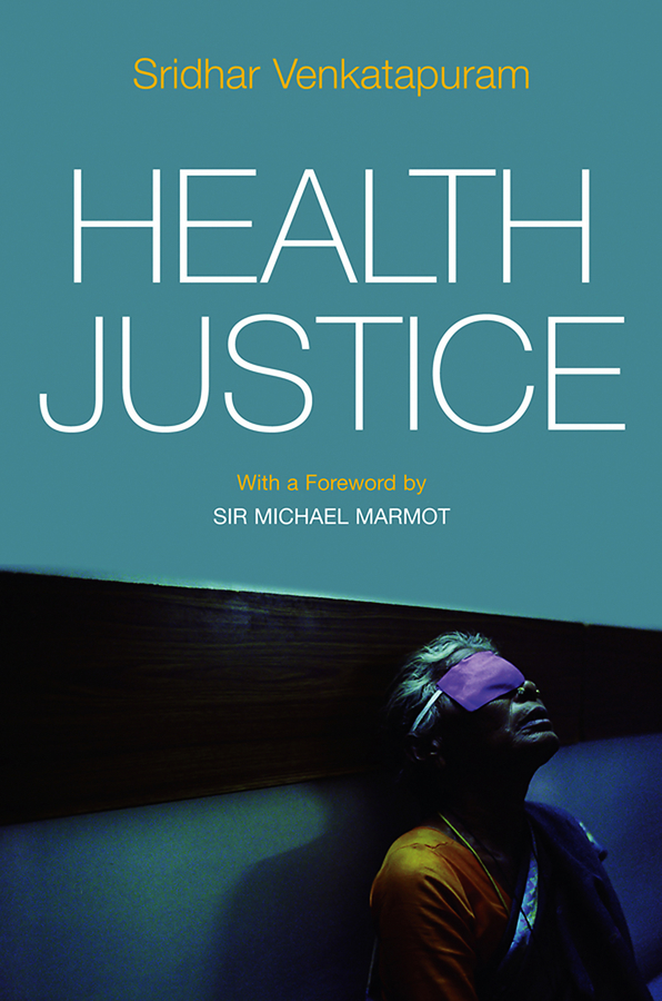 Venkatapuram Sridhar Health Justice. An Argument from the Capabilities Approach salsa dancing into the social sciences – research in an age of info–glut