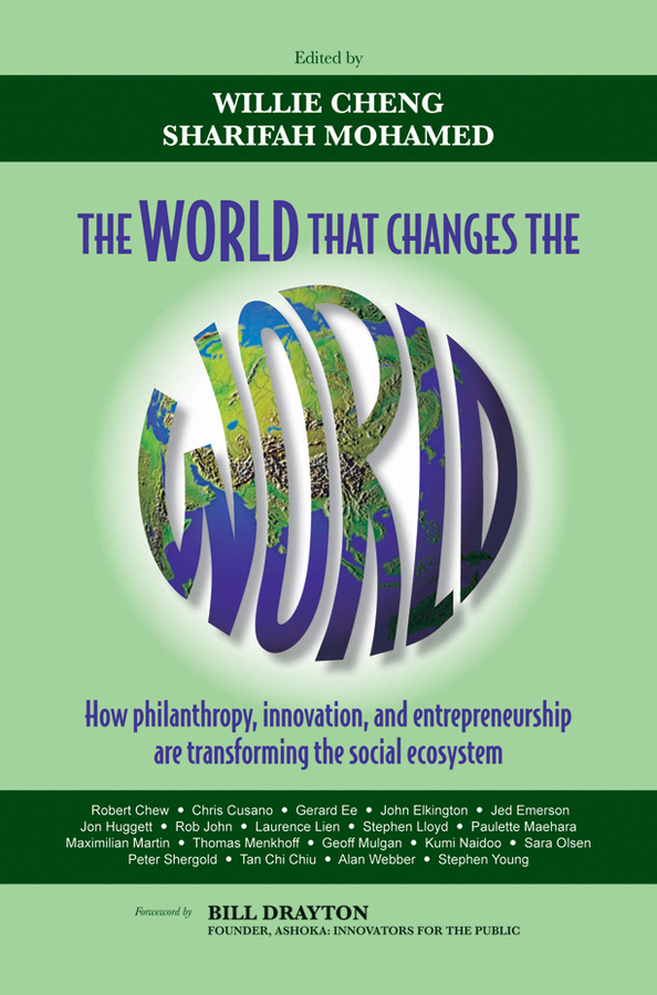 Cheng Willie The World that Changes the World. How Philanthropy, Innovation, and Entrepreneurship are Transforming the Social Ecosystem out of this world dr seuss cat in the hat page 7