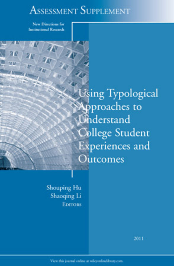 Hu Shouping Using Typological Approaches to Understand College Student Experiences and Outcomes. New Directions for Institutional Research, Assessment Supplement 2011 ISBN: 9781118303535 information management in diplomatic missions