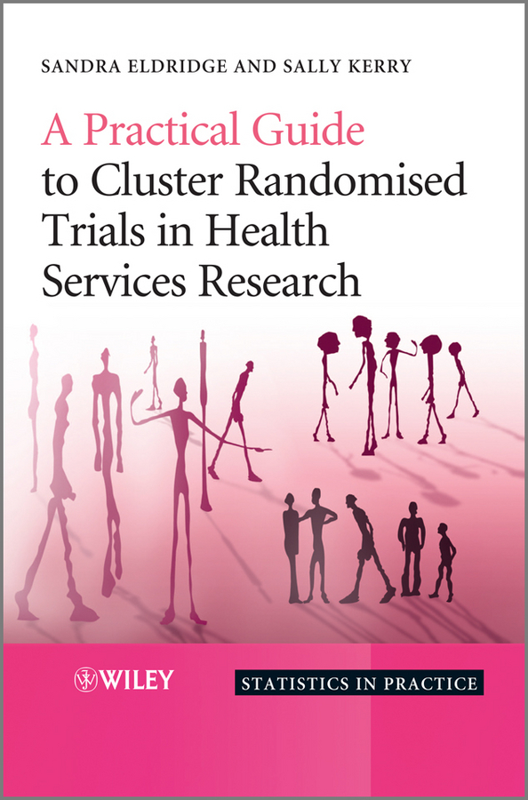 Kerry Sally A Practical Guide to Cluster Randomised Trials in Health Services Research maternal health uptake of skilled delivery services in northern kenya