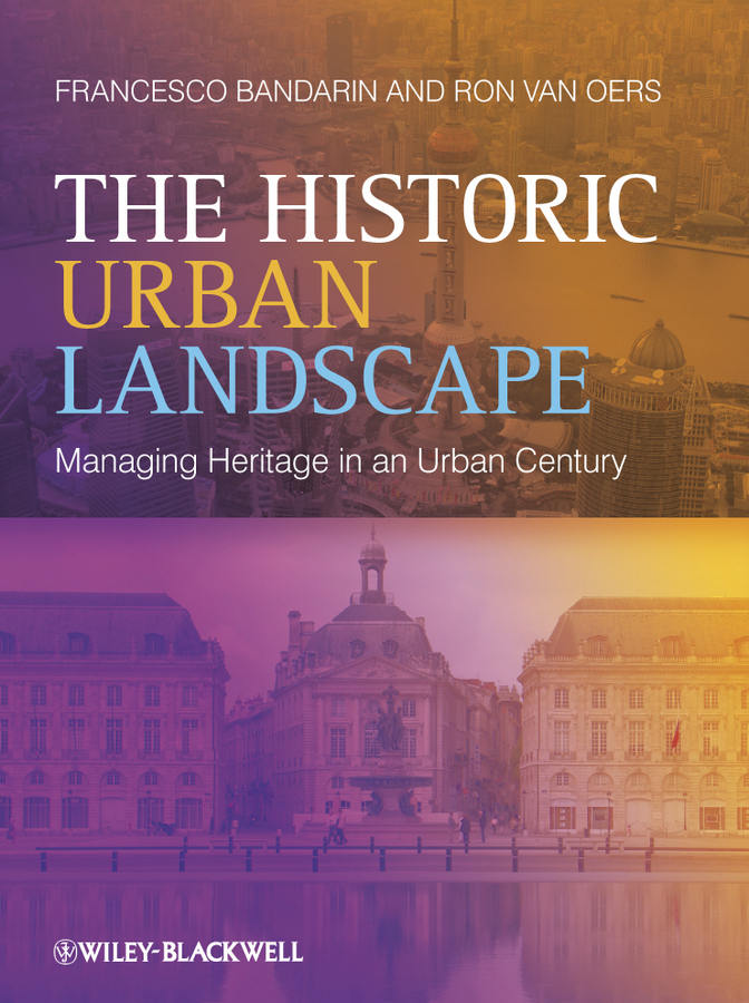 Bandarin Francesco The Historic Urban Landscape. Managing Heritage in an Urban Century футболка il gufo il gufo il003egrho56