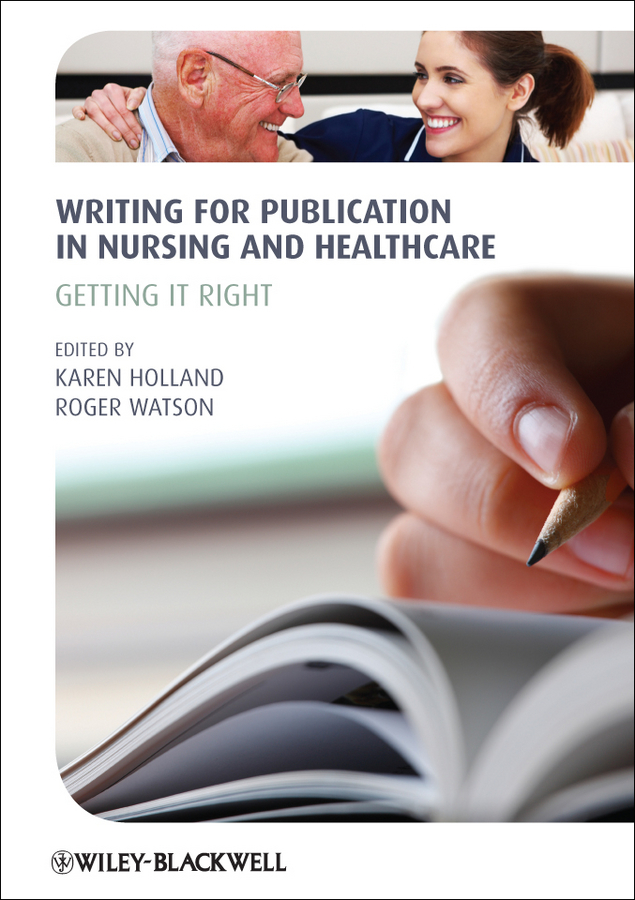 Holland Karen Writing for Publication in Nursing and Healthcare. Getting it Right
