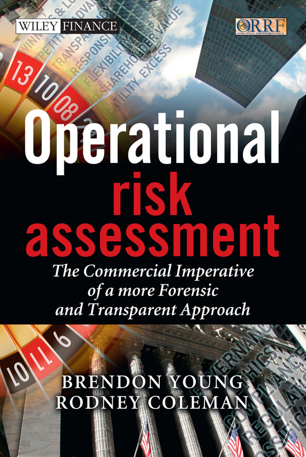 Young Brendon Operational Risk Assessment. The Commercial Imperative of a more Forensic and Transparent Approach eisenbrand g risk assessment of phytochemicals in food novel approaches