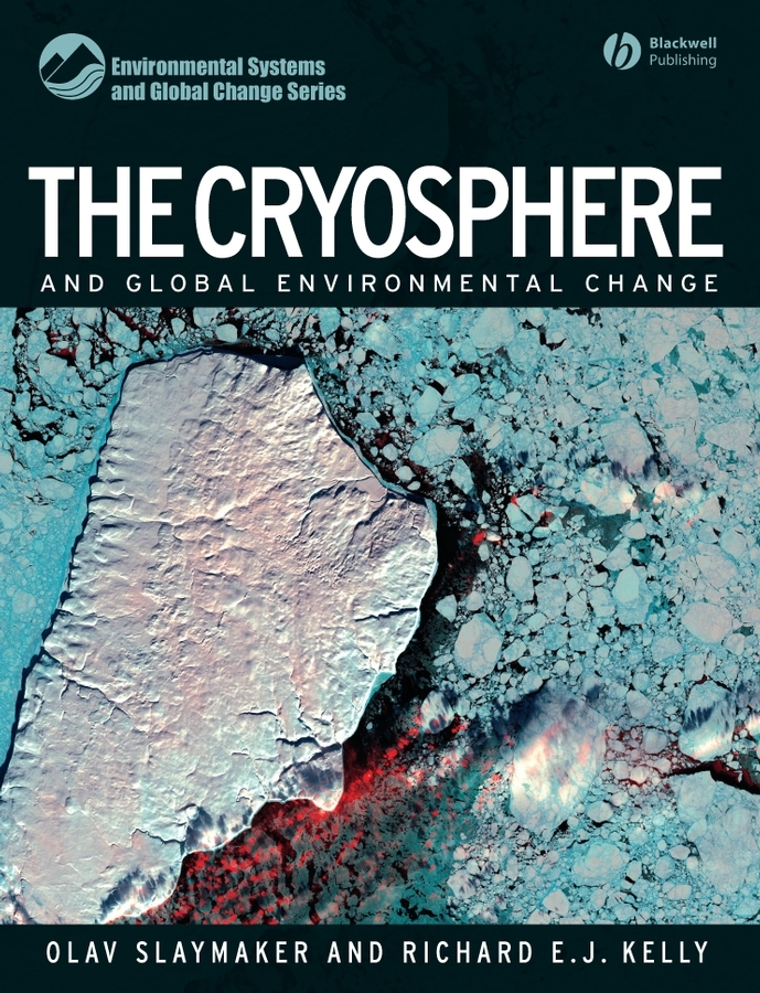 Slaymaker Olav The Cryosphere and Global Environmental Change laser a2 workbook with key cd rom