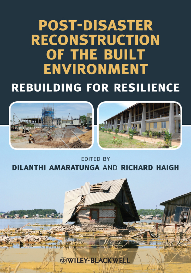 Haigh Richard Post-Disaster Reconstruction of the Built Environment. Rebuilding for Resilience ISBN: 9781444344912 elliott s tiliouine h o dell f first for schools trainer six practice tests without answers