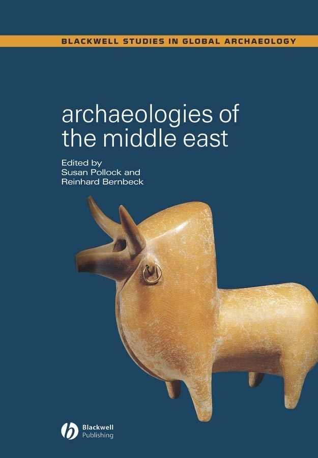 Bernbeck Reinhard Archaeologies of the Middle East. Critical Perspectives the middle east for dummies®