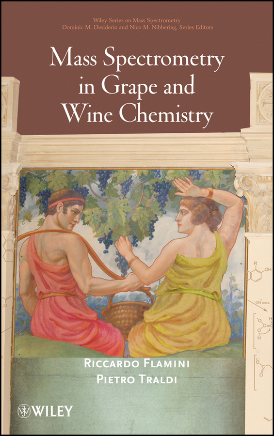 Flamini Riccardo Mass Spectrometry in Grape and Wine Chemistry ISBN: 9780470552919 electron beam induced mass loss of sensitive materials