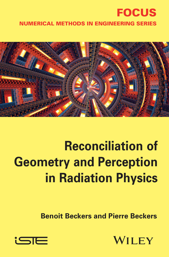 Beckers Benoit Reconciliation of Geometry and Perception in Radiation Physics foundations of cyclopean perception