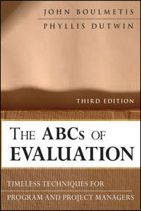 Dutwin Phyllis - The ABCs of Evaluation. Timeless Techniques for Program and Project Managers