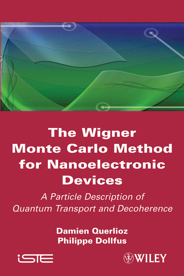Dollfus Philippe The Wigner Monte-Carlo Method for Nanoelectronic Devices. A Particle Description of Quantum Transport and Decoherence ISBN: 9781118618486 fiber bragg grating solitons in resonant and non resonant media