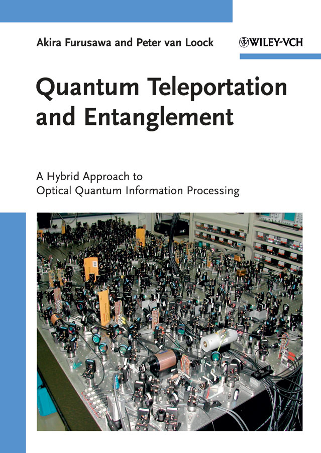 Furusawa Akira Quantum Teleportation and Entanglement. A Hybrid Approach to Optical Quantum Information Processing ahn doyeol engineering quantum mechanics