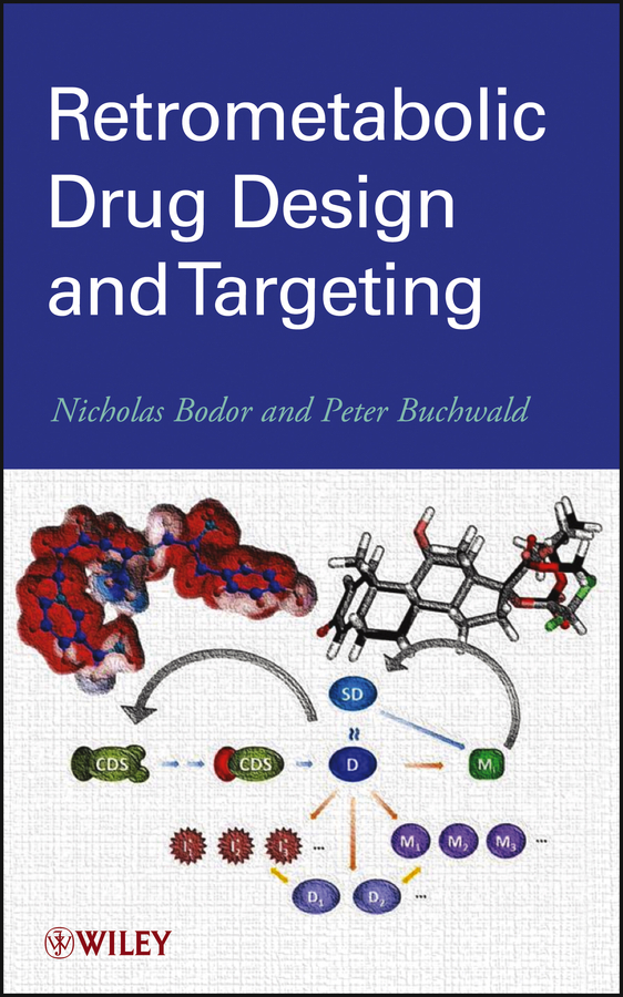 Buchwald Peter Retrometabolic Drug Design and Targeting ISBN: 9781118407714 drug sickness