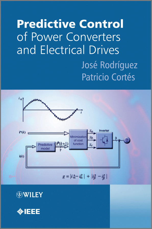 Cortes Patricio Predictive Control of Power Converters and Electrical Drives ISBN: 9781119941453 розетка 2 местная с з со шторками hegel master белый
