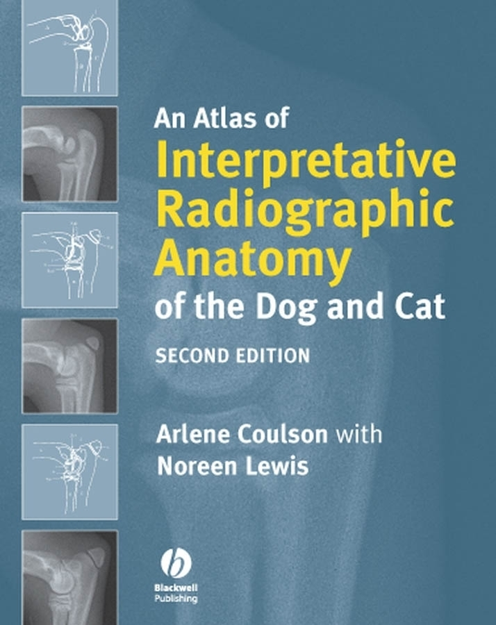 Coulson Arlene An Atlas of Interpretative Radiographic Anatomy of the Dog and Cat ISBN: 9781118691243 an atlas of astronomy