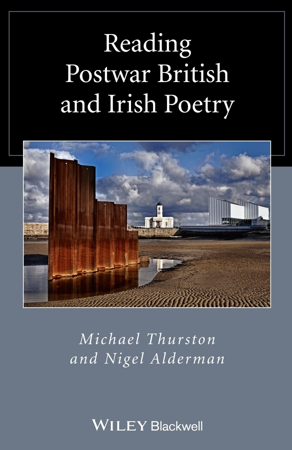 Thurston Michael Reading Postwar British and Irish Poetry ISBN: 9781118619858 spacks street new and selected poems
