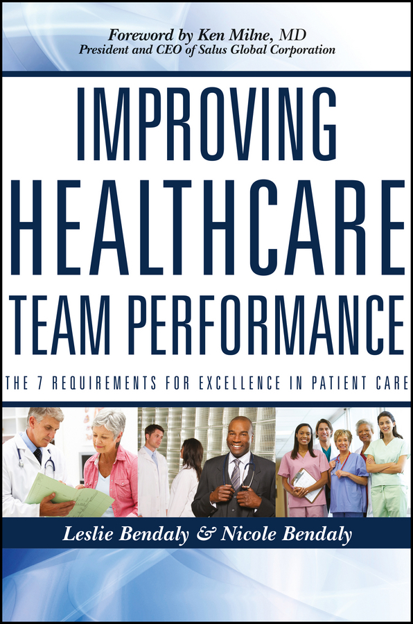 Bendaly Leslie Improving Healthcare Team Performance. The 7 Requirements for Excellence in Patient Care a critical performance analysis of thin client architectures