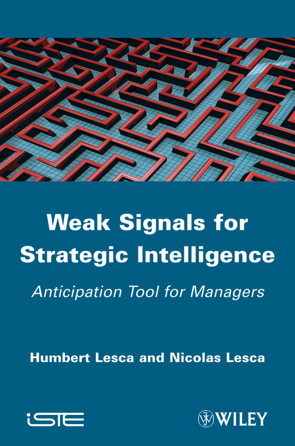 Lesca Nicolas Weak Signals for Strategic Intelligence. Anticipation Tool for Managers weak system models for distributed agreement problems