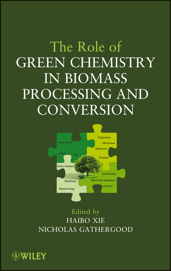 Xie Haibo The Role of Green Chemistry in Biomass Processing and Conversion green analytical chemistry 56