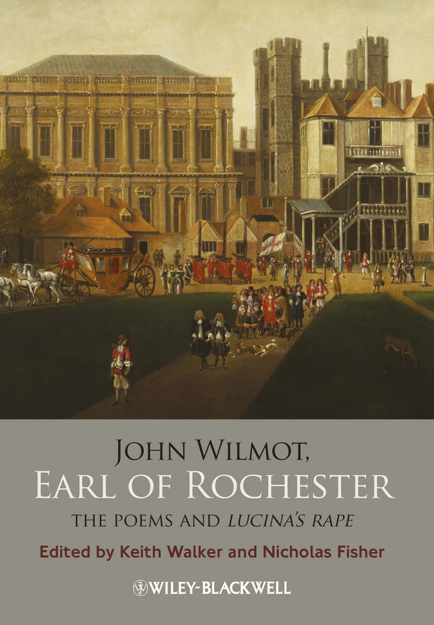 Fisher Nicholas John Wilmot, Earl of Rochester. The Poems and Lucina's Rape