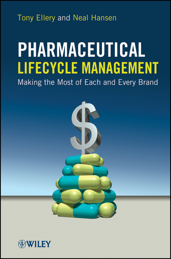 Hansen Neal Pharmaceutical Lifecycle Management. Making the Most of Each and Every Brand ISBN: 9781118266793 cactus mucilage as pharmaceutical excipient