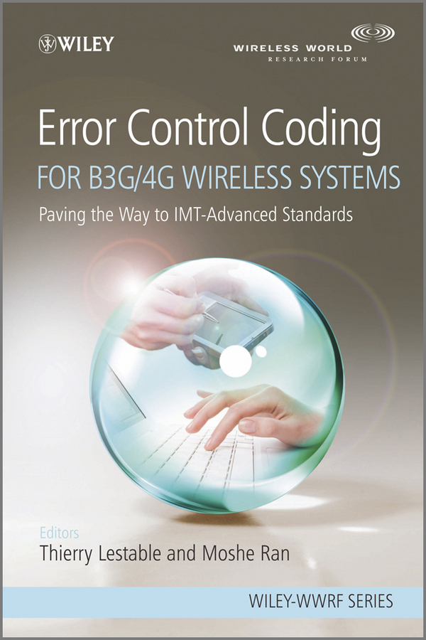цены Ran Moshe Error Control Coding for B3G/4G Wireless Systems. Paving the Way to IMT-Advanced Standards