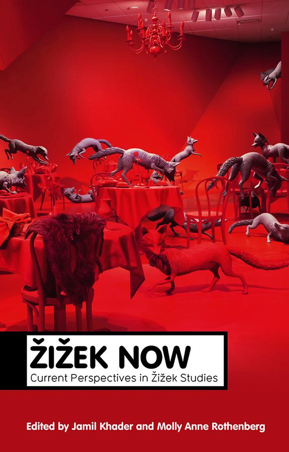 Khader Jamil Zizek Now. Current Perspectives in Zizek Studies ISBN: 9780745676418 zizek now