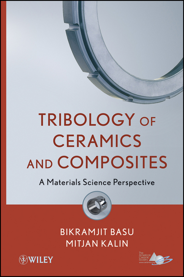 Kalin Mitjan Tribology of Ceramics and Composites. Materials Science Perspective brian grady p carbon nanotube polymer composites manufacture properties and applications