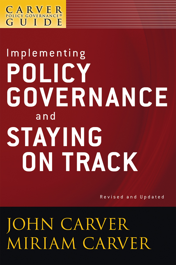 Carver Miriam Mayhew A Carver Policy Governance Guide, Implementing Policy Governance and Staying on Track ISBN: 9780470620144 a preliminary study on association of adiponectin gene polymorphism