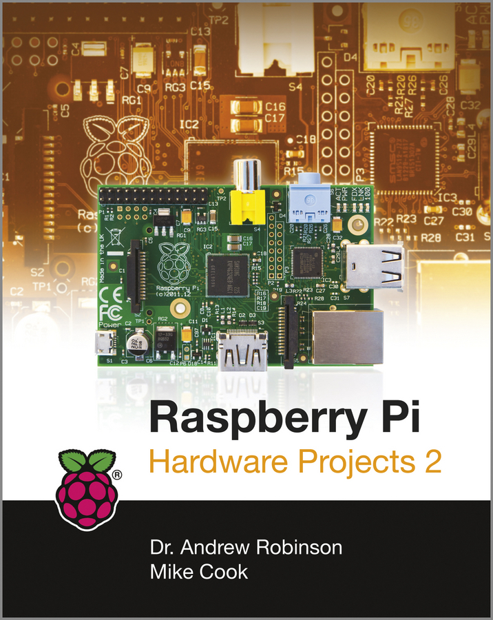 Robinson Andrew Raspberry Pi Hardware Projects 2