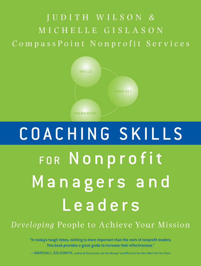 Gislason Michelle Coaching Skills for Nonprofit Managers and Leaders. Developing People to Achieve Your Mission